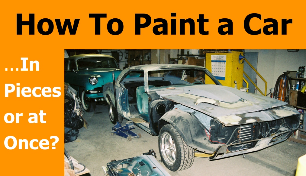 how to paint a car in pieces or not. Black Bedroom Furniture Sets. Home Design Ideas